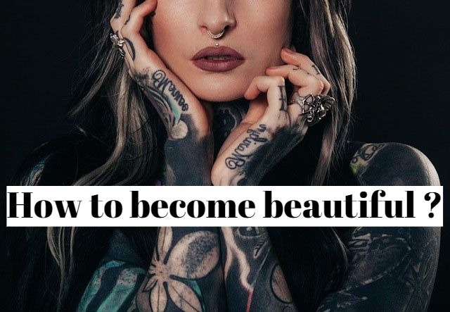 How to become beautiful ?