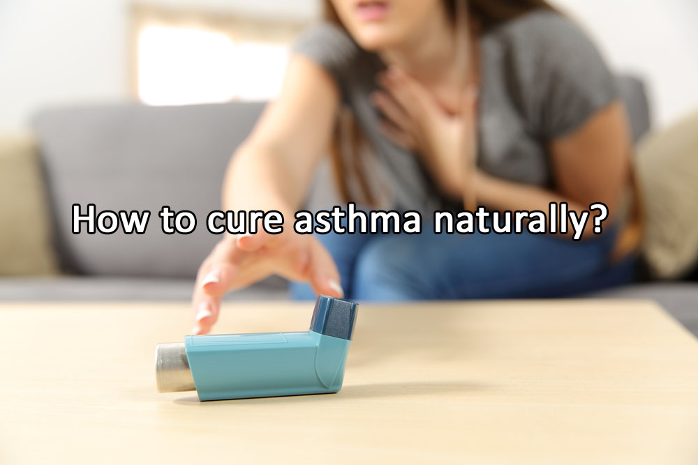 How to cure asthma naturally?