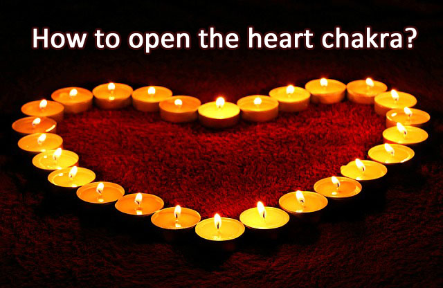 How to open the heart chakra?