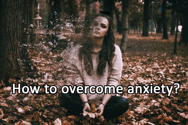How to overcome anxiety and panic attacks naturally?