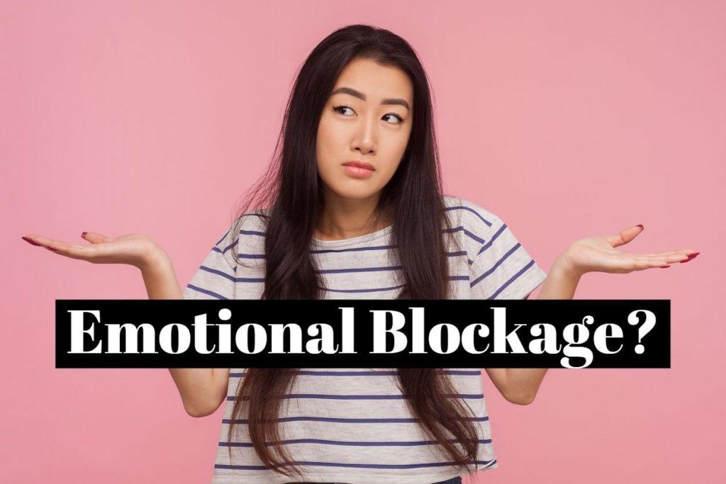 Emotional Blockage